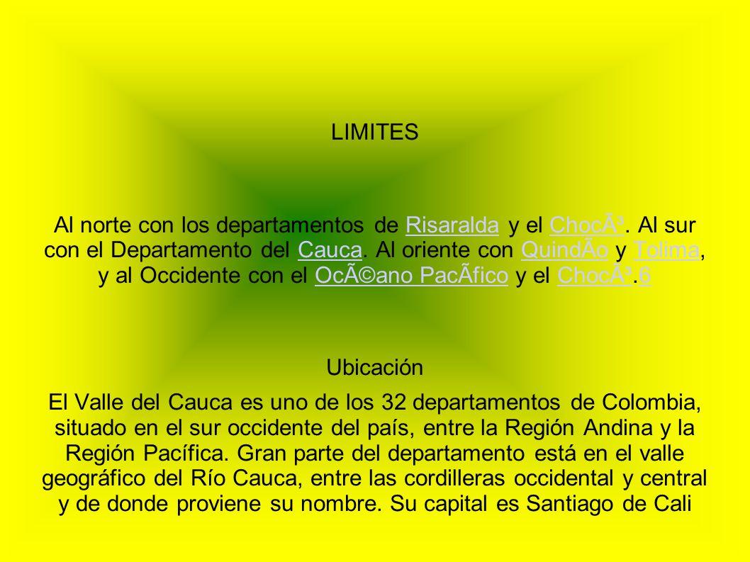LIMITES Al norte con los departamentos de Risaralda y el Chocó. Al sur con el Departamento del Cauca. Al oriente con Quindío y Tolima, y al Occident