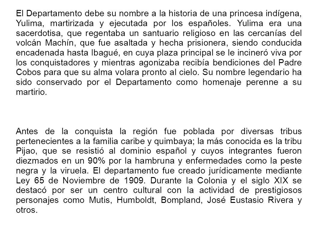 El Departamento debe su nombre a la historia de una princesa indígena, Yulima, martirizada y ejecutada por los españoles. Yulima era una sacerdotisa,