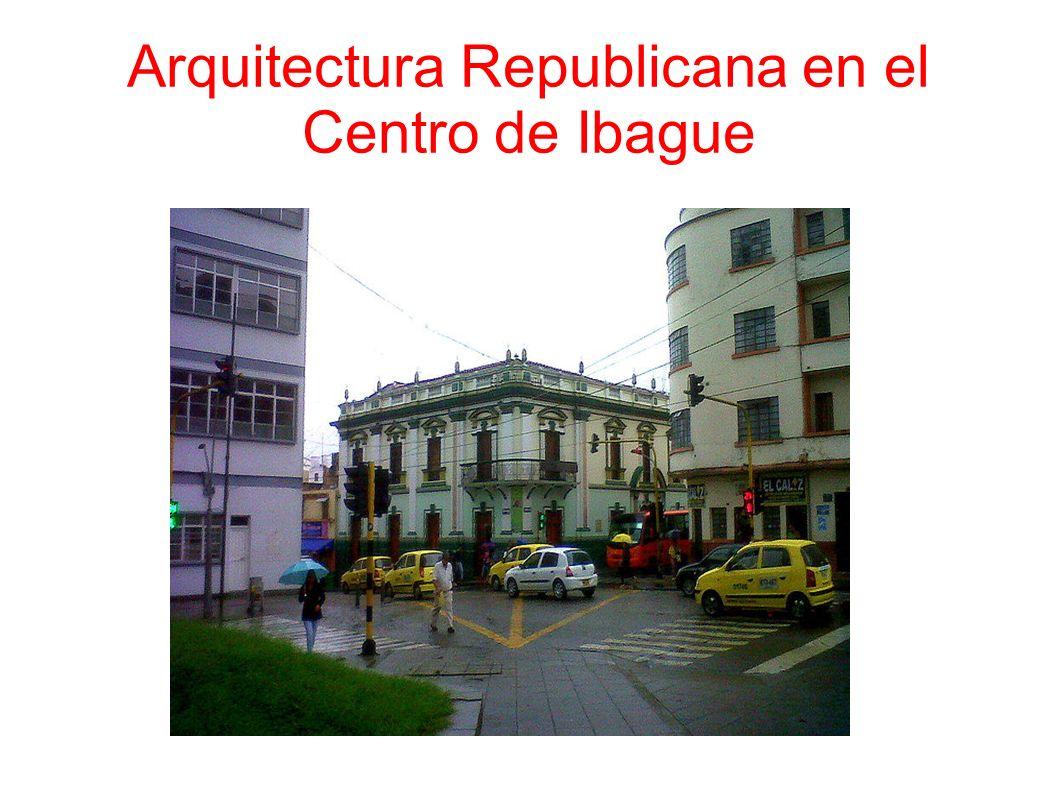 Arquitectura Republicana en el Centro de Ibague