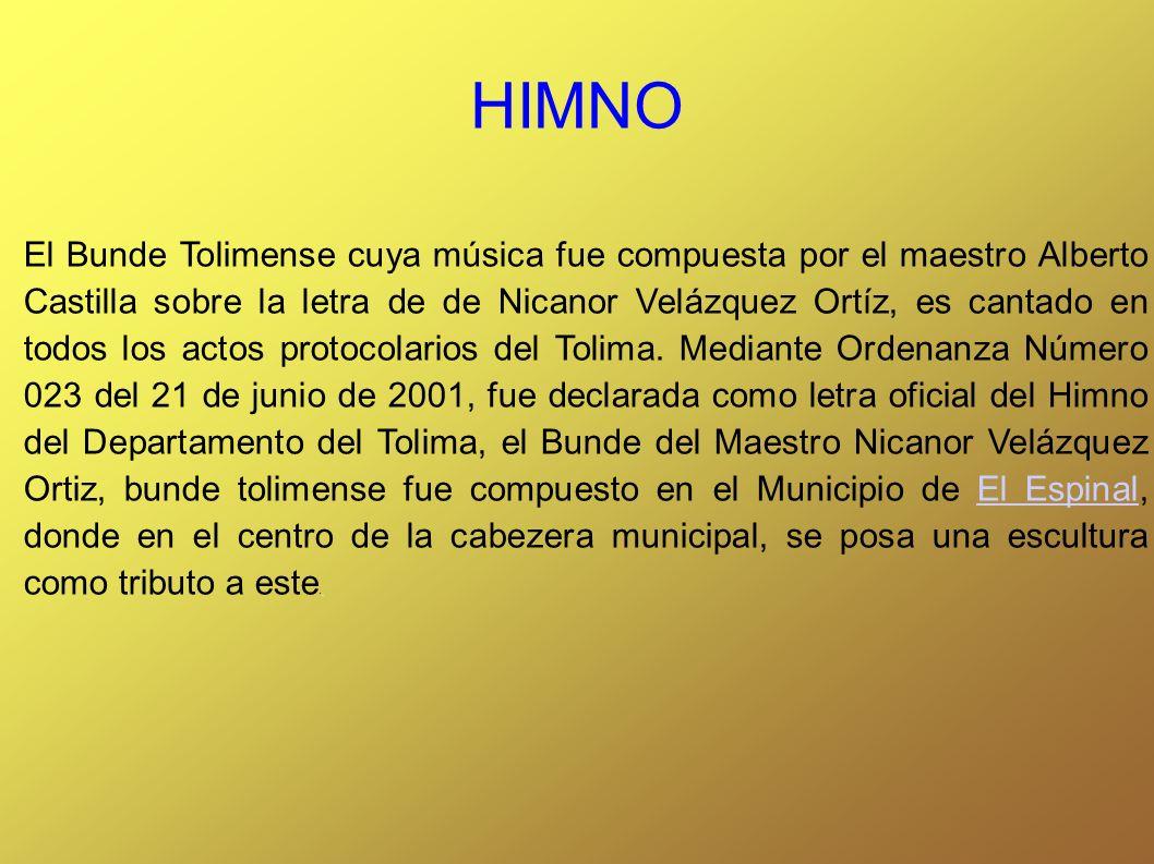 HIMNO. El Bunde Tolimense cuya música fue compuesta por el maestro Alberto Castilla sobre la letra de de Nicanor Velázquez Ortíz, es cantado en todos