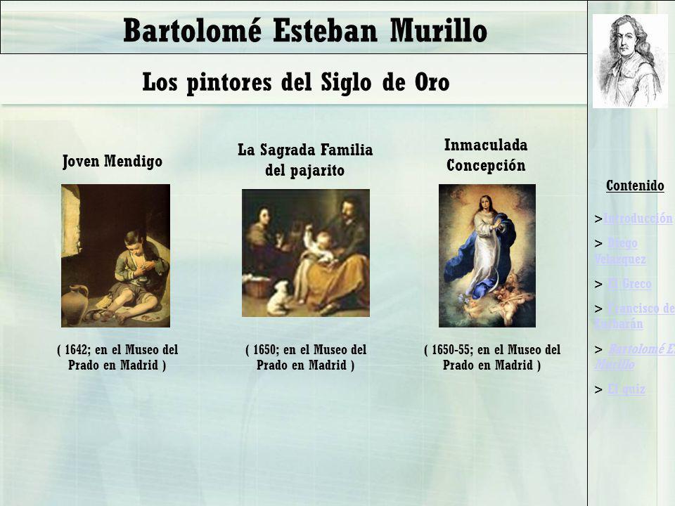 Contenido >IntroducciónIntroducción > Diego VelazquezDiego Velazquez > El GrecoEl Greco > Francisco de ZurbaránFrancisco de Zurbarán > Bartolomé E.