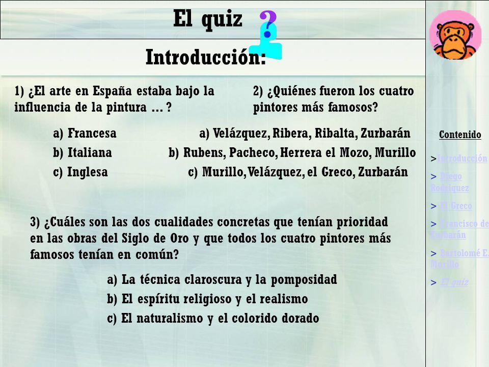 Contenido >IntroducciónIntroducción > Diego RodriquezDiego Rodriquez > El GrecoEl Greco > Francisco de ZurbaránFrancisco de Zurbarán > Bartolomé E.