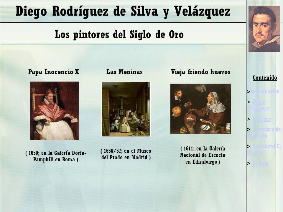 Contenido >IntroducciónIntroducción > Diego VelázquezDiego Velázquez > El GrecoEl Greco > Francisco de ZurbaránFrancisco de Zurbarán > Bartolomé E.