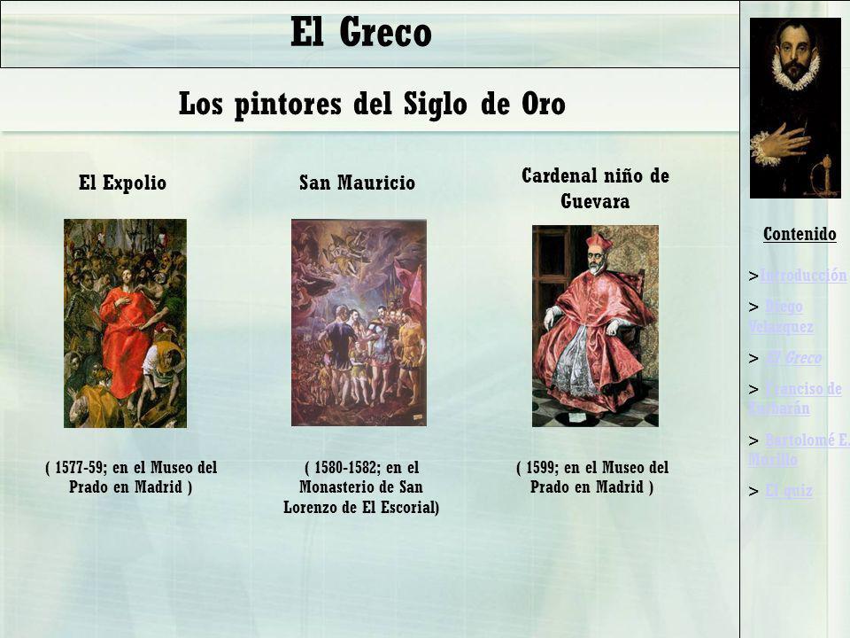 Contenido >IntroducciónIntroducción > Diego VelazquezDiego Velazquez > El GrecoEl Greco > Franciso de ZurbaránFranciso de Zurbarán > Bartolomé E.
