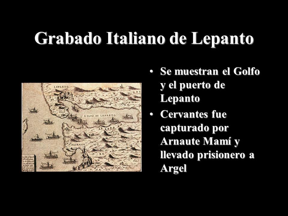 Grabado Italiano de Lepanto Se muestran el Golfo y el puerto de LepantoSe muestran el Golfo y el puerto de Lepanto Cervantes fue capturado por Arnaute