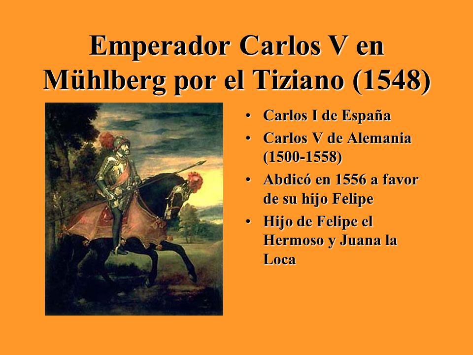 Emperador Carlos V en Mühlberg por el Tiziano (1548) Carlos I de EspañaCarlos I de España Carlos V de Alemania (1500-1558)Carlos V de Alemania (1500-1