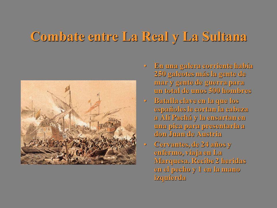 Combate entre La Real y La Sultana En una galera corriente había 250 galeotes más la gente de mar y gente de guerra para un total de unos 500 hombresE