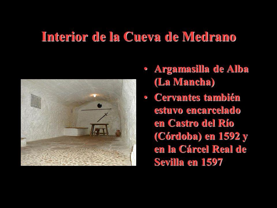 Interior de la Cueva de Medrano Argamasilla de Alba (La Mancha)Argamasilla de Alba (La Mancha) Cervantes también estuvo encarcelado en Castro del Río