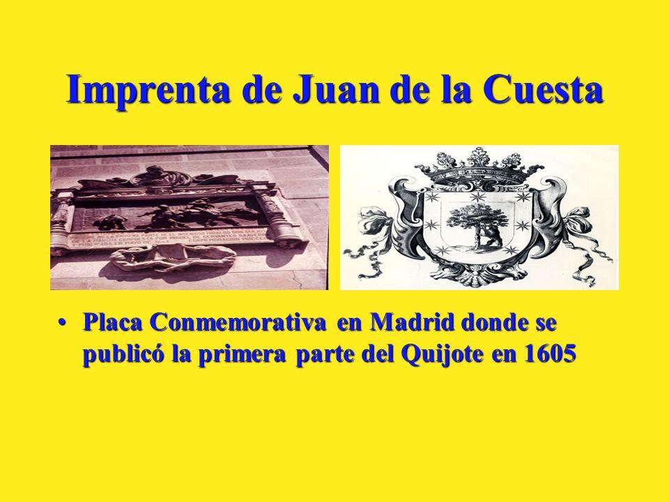 Imprenta de Juan de la Cuesta Placa Conmemorativa en Madrid donde se publicó la primera parte del Quijote en 1605Placa Conmemorativa en Madrid donde s