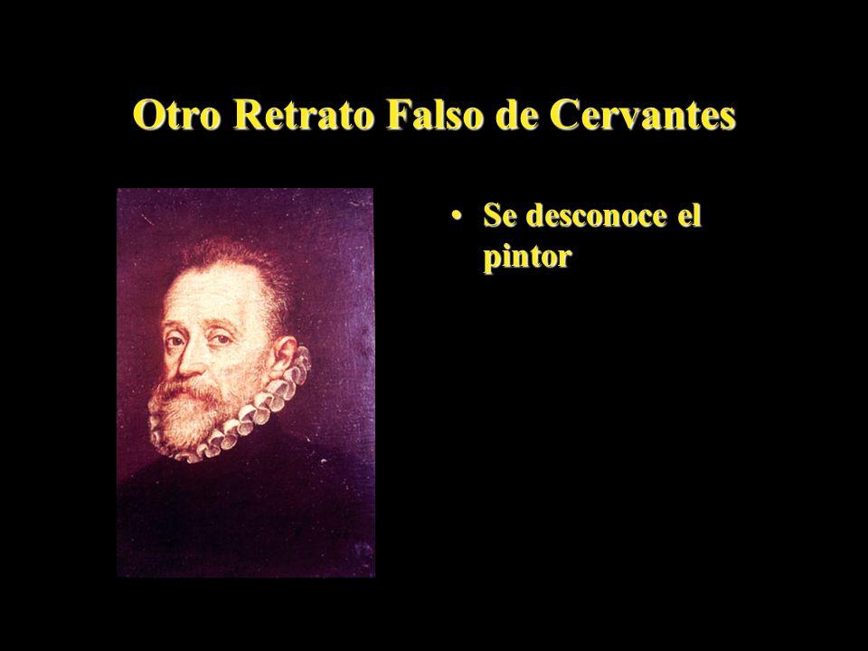 Otro Retrato Falso de Cervantes Se desconoce el pintorSe desconoce el pintor