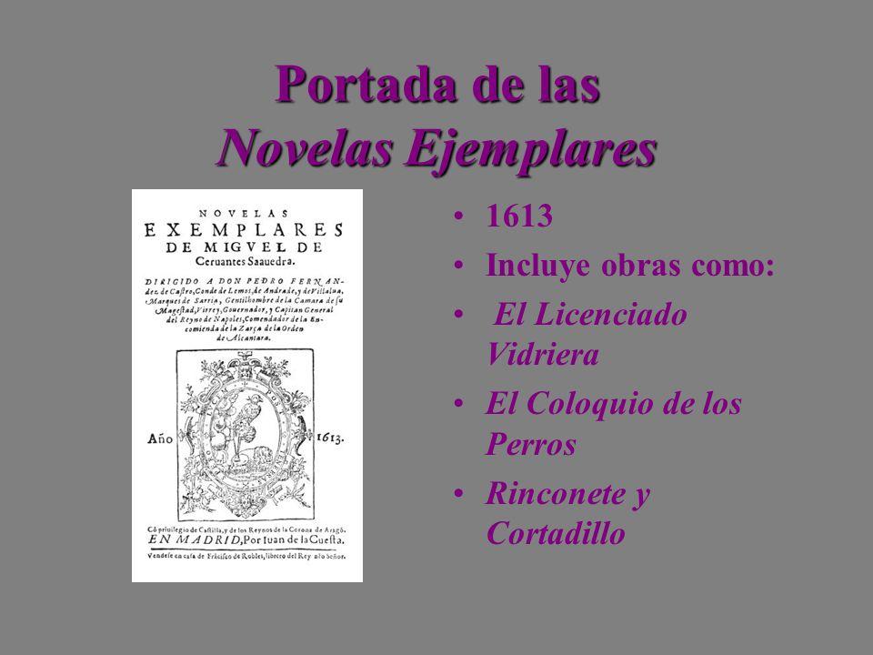 Portada de las Novelas Ejemplares 1613 Incluye obras como: El Licenciado Vidriera El Coloquio de los Perros Rinconete y Cortadillo