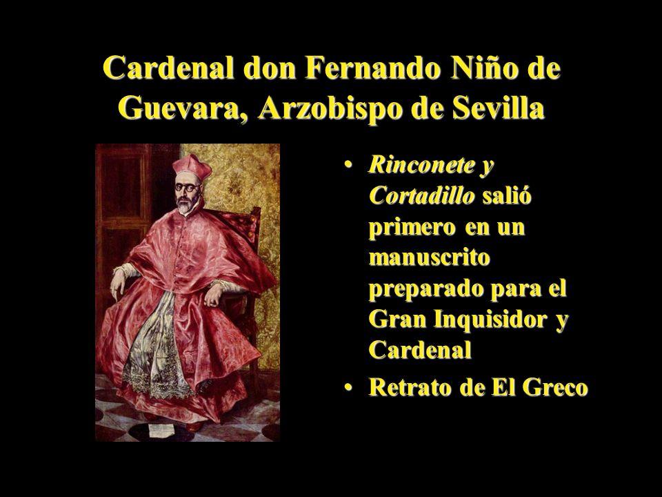 Cardenal don Fernando Niño de Guevara, Arzobispo de Sevilla Rinconete y Cortadillo salió primero en un manuscrito preparado para el Gran Inquisidor y