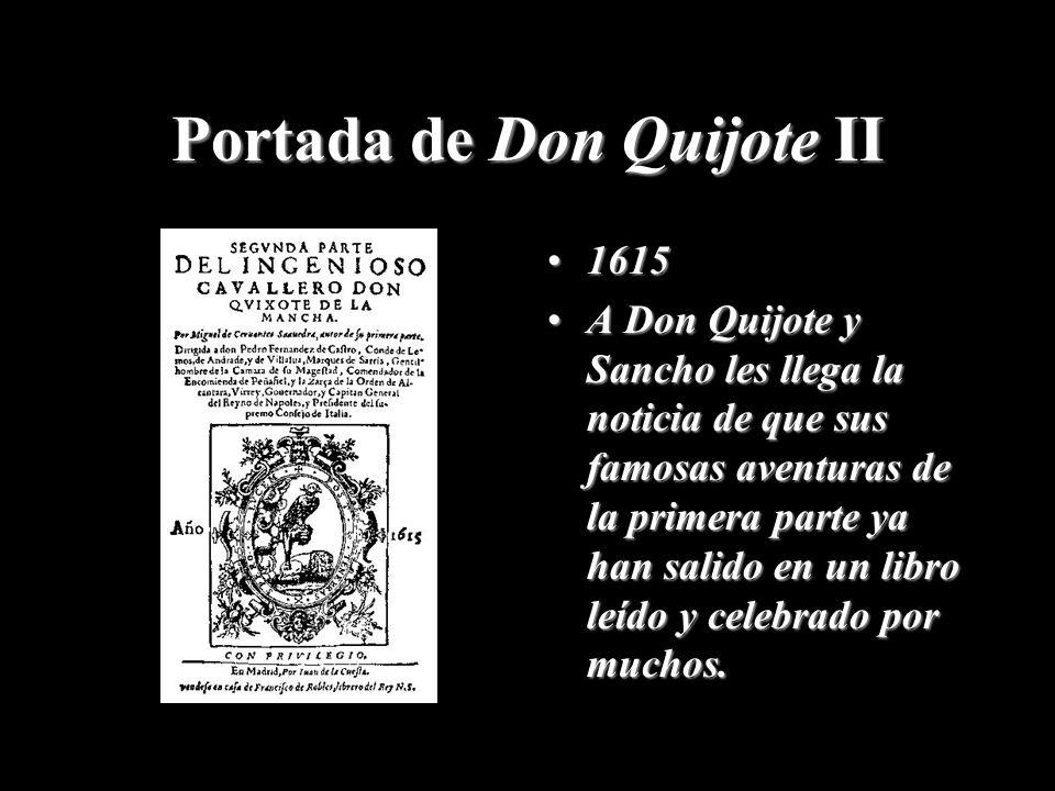 Portada de Don Quijote II 16151615 A Don Quijote y Sancho les llega la noticia de que sus famosas aventuras de la primera parte ya han salido en un li