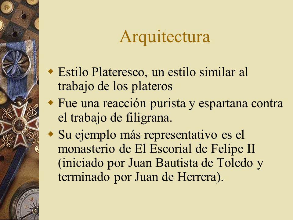Arquitectura Estilo Plateresco, un estilo similar al trabajo de los plateros Fue una reacción purista y espartana contra el trabajo de filigrana. Su e