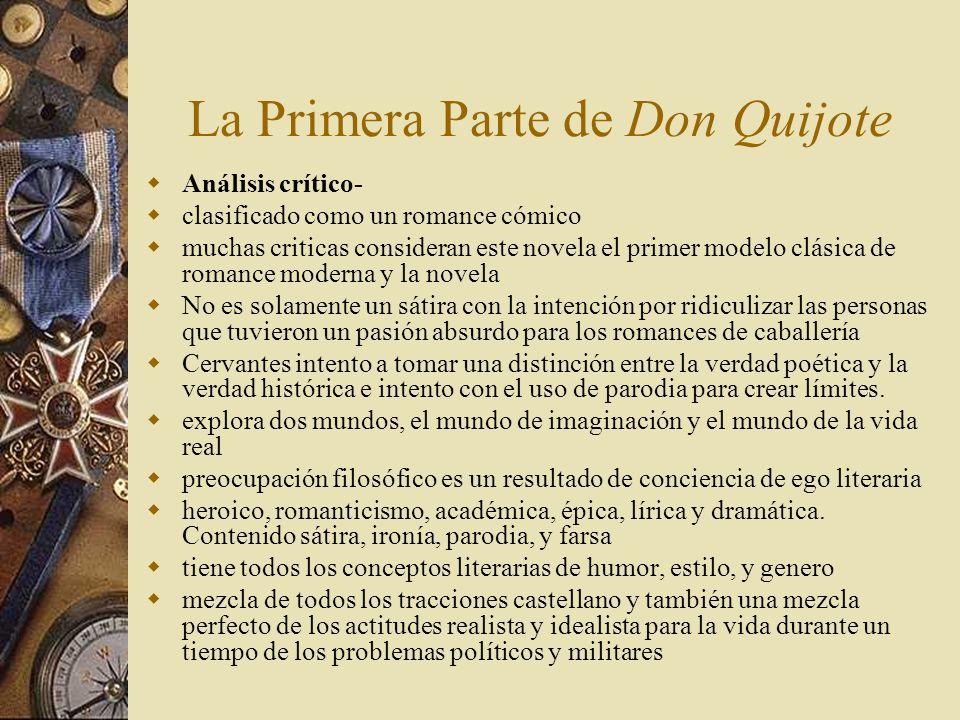 La Primera Parte de Don Quijote Análisis crítico- clasificado como un romance cómico muchas criticas consideran este novela el primer modelo clásica d