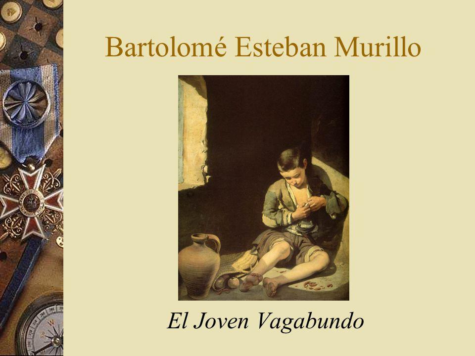 Bartolomé Esteban Murillo El Joven Vagabundo
