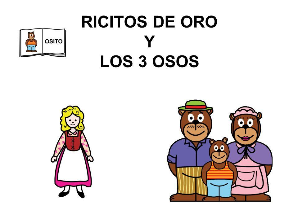 RICITOS DE ORO Y LOS 3 OSOS