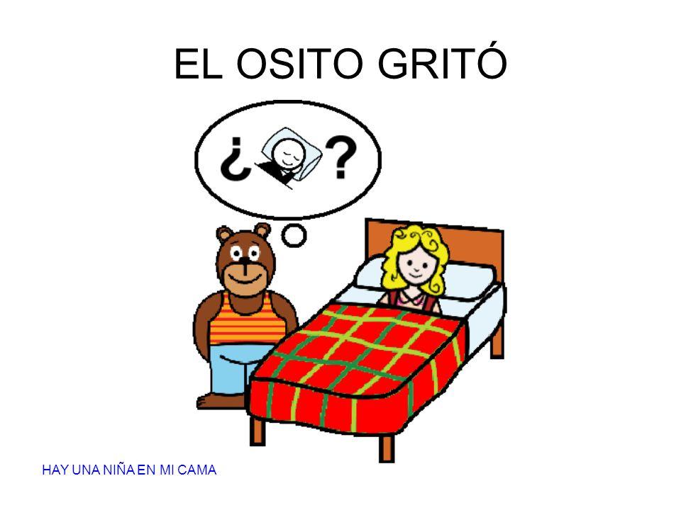 EL OSITO GRITÓ HAY UNA NIÑA EN MI CAMA