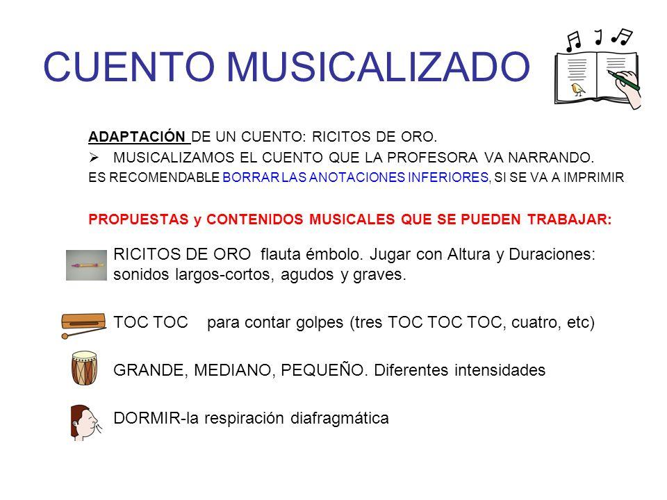 CUENTO MUSICALIZADO ADAPTACIÓN DE UN CUENTO: RICITOS DE ORO. MUSICALIZAMOS EL CUENTO QUE LA PROFESORA VA NARRANDO. ES RECOMENDABLE BORRAR LAS ANOTACIO