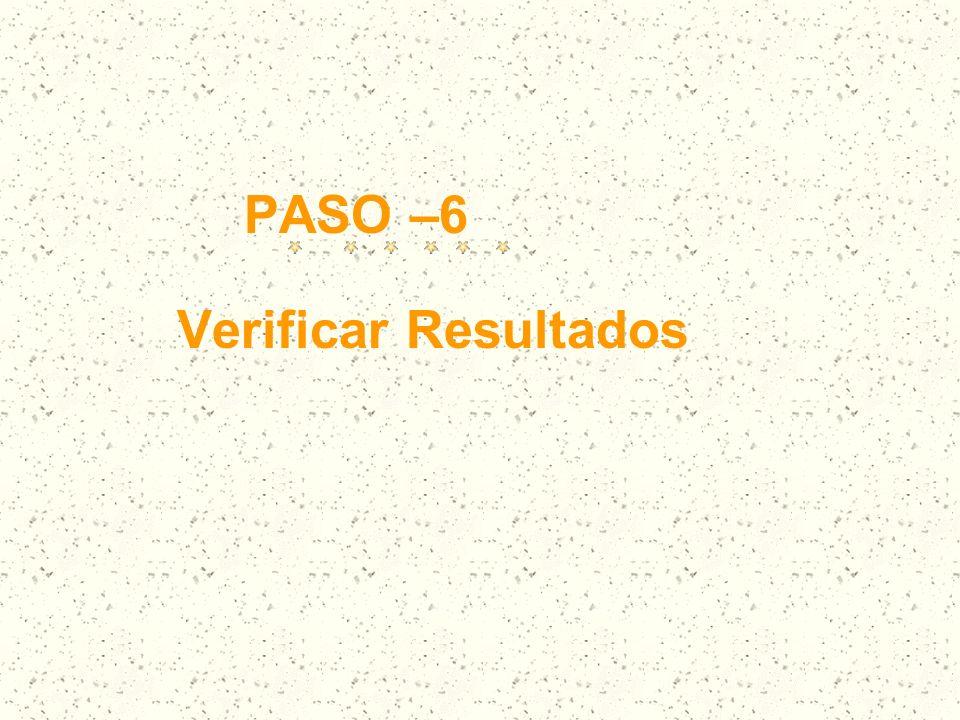 PASO –6 Verificar Resultados