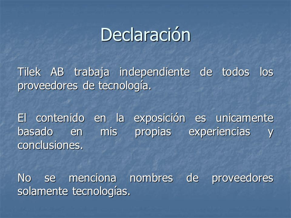 Declaración Tilek AB trabaja independiente de todos los proveedores de tecnología. El contenido en la exposición es unicamente basado en mis propias e