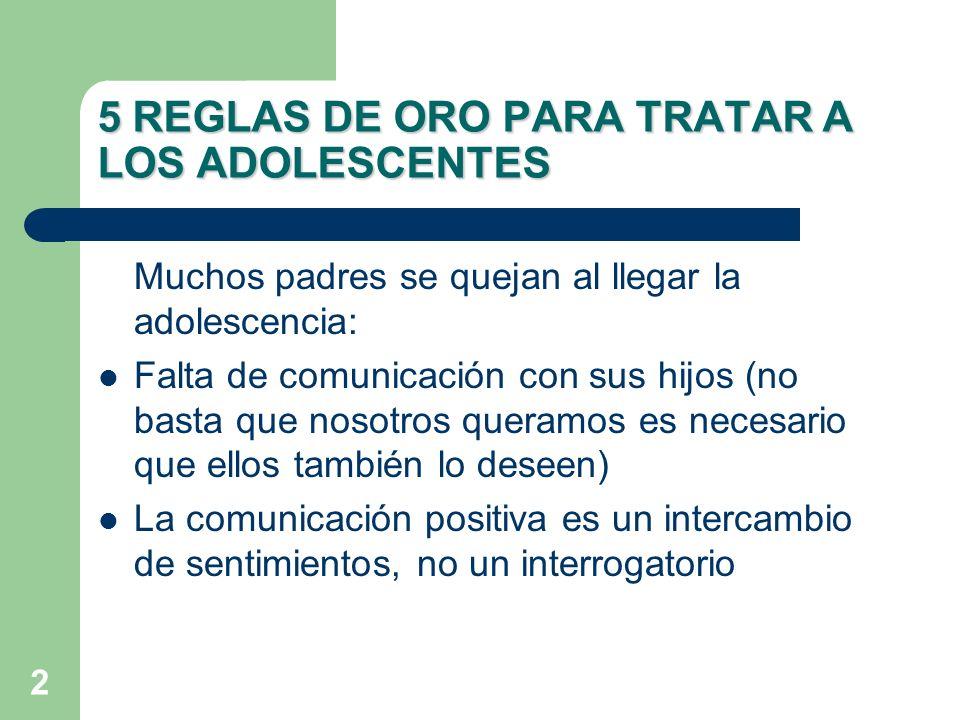 2 Muchos padres se quejan al llegar la adolescencia: Falta de comunicación con sus hijos (no basta que nosotros queramos es necesario que ellos tambié