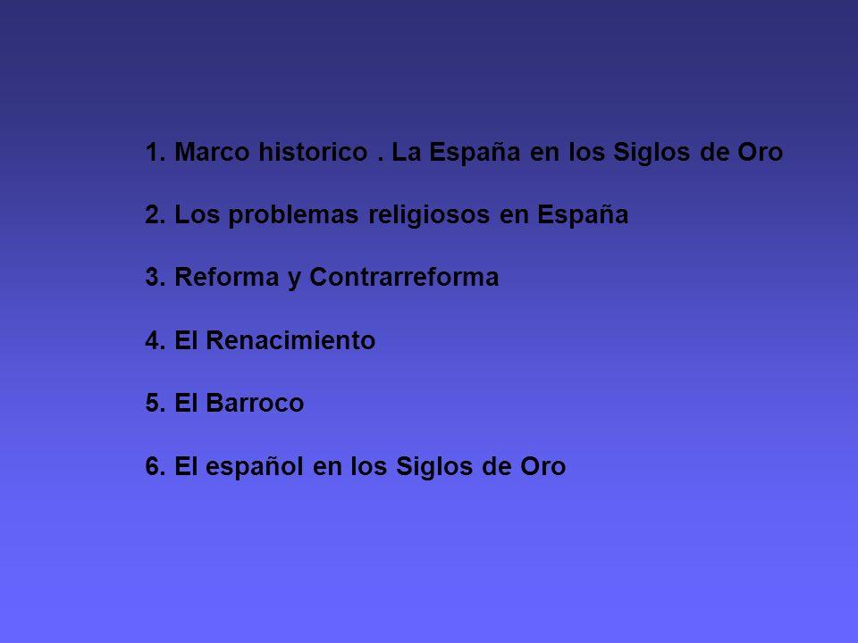 1. Marco historico. La España en los Siglos de Oro 2.