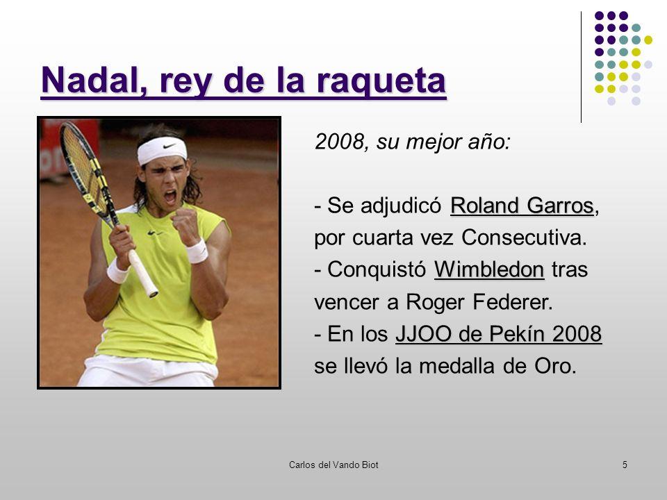 Carlos del Vando Biot5 Nadal, rey de la raqueta 2008, su mejor año: Roland Garros - Se adjudicó Roland Garros, por cuarta vez Consecutiva. Wimbledon -