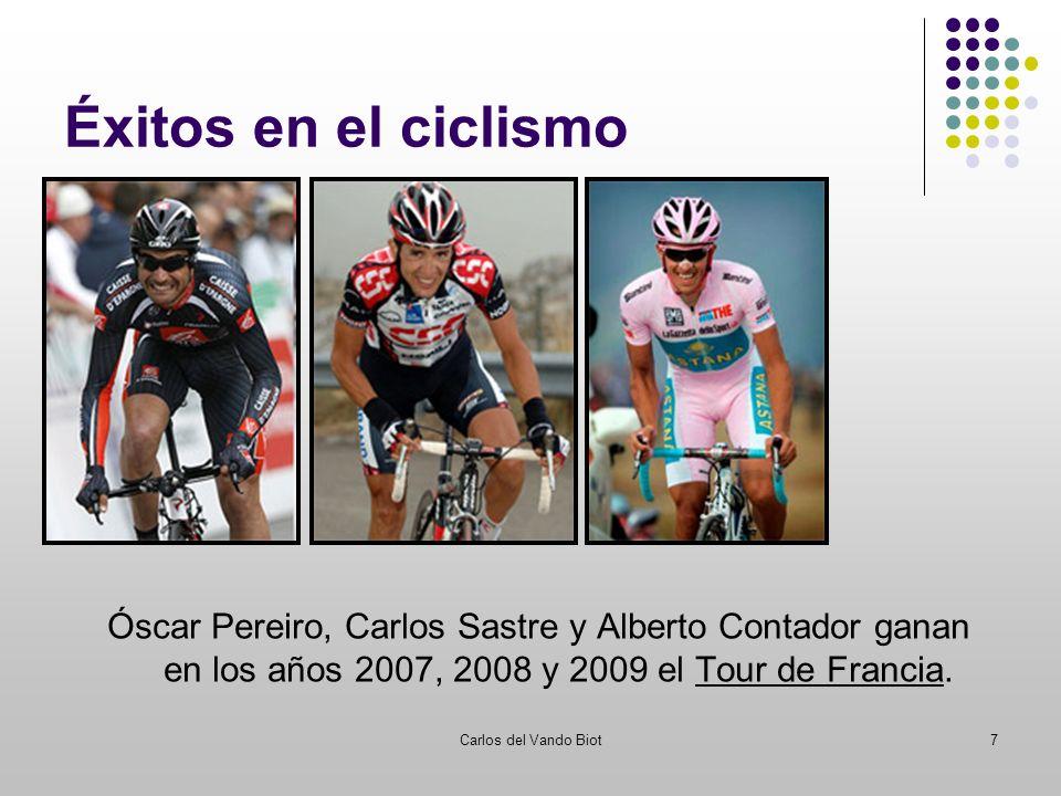 Carlos del Vando Biot7 Éxitos en el ciclismo Tour de Francia Óscar Pereiro, Carlos Sastre y Alberto Contador ganan en los años 2007, 2008 y 2009 el To