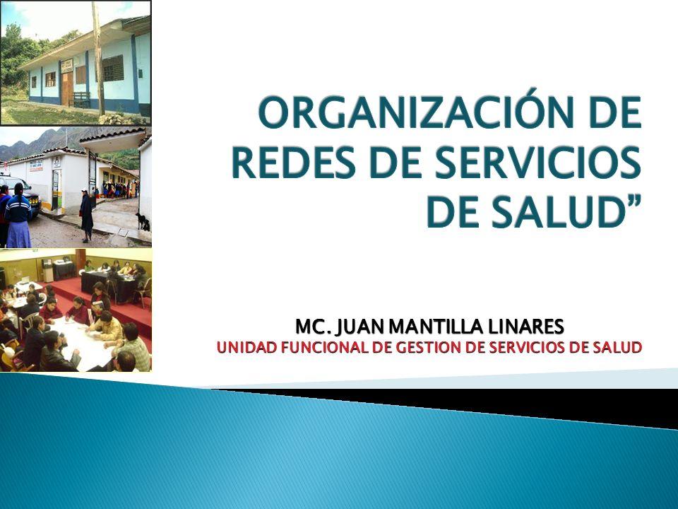 MC. JUAN MANTILLA LINARES UNIDAD FUNCIONAL DE GESTION DE SERVICIOS DE SALUD