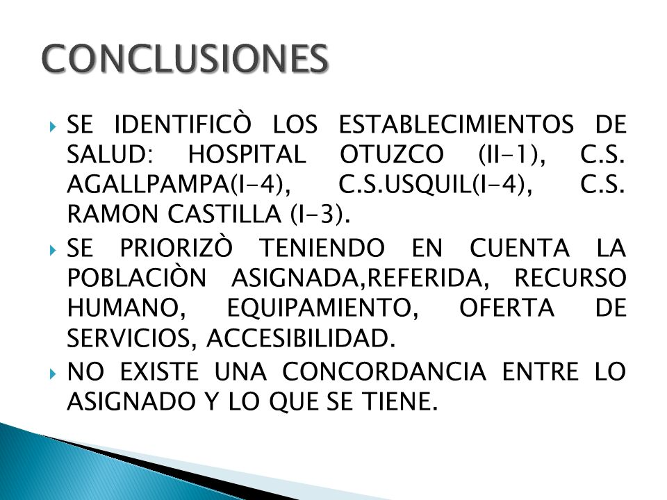 SE IDENTIFICÒ LOS ESTABLECIMIENTOS DE SALUD: HOSPITAL OTUZCO (II-1), C.S. AGALLPAMPA(I-4), C.S.USQUIL(I-4), C.S. RAMON CASTILLA (I-3). SE PRIORIZÒ TEN