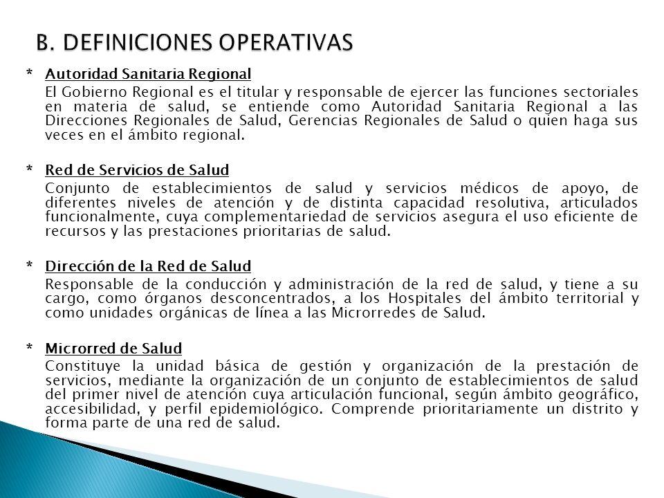 *Autoridad Sanitaria Regional El Gobierno Regional es el titular y responsable de ejercer las funciones sectoriales en materia de salud, se entiende c