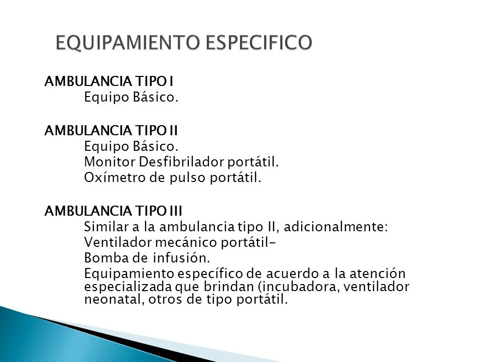 AMBULANCIA TIPO I Equipo Básico. AMBULANCIA TIPO II Equipo Básico. Monitor Desfibrilador portátil. Oxímetro de pulso portátil. AMBULANCIA TIPO III Sim