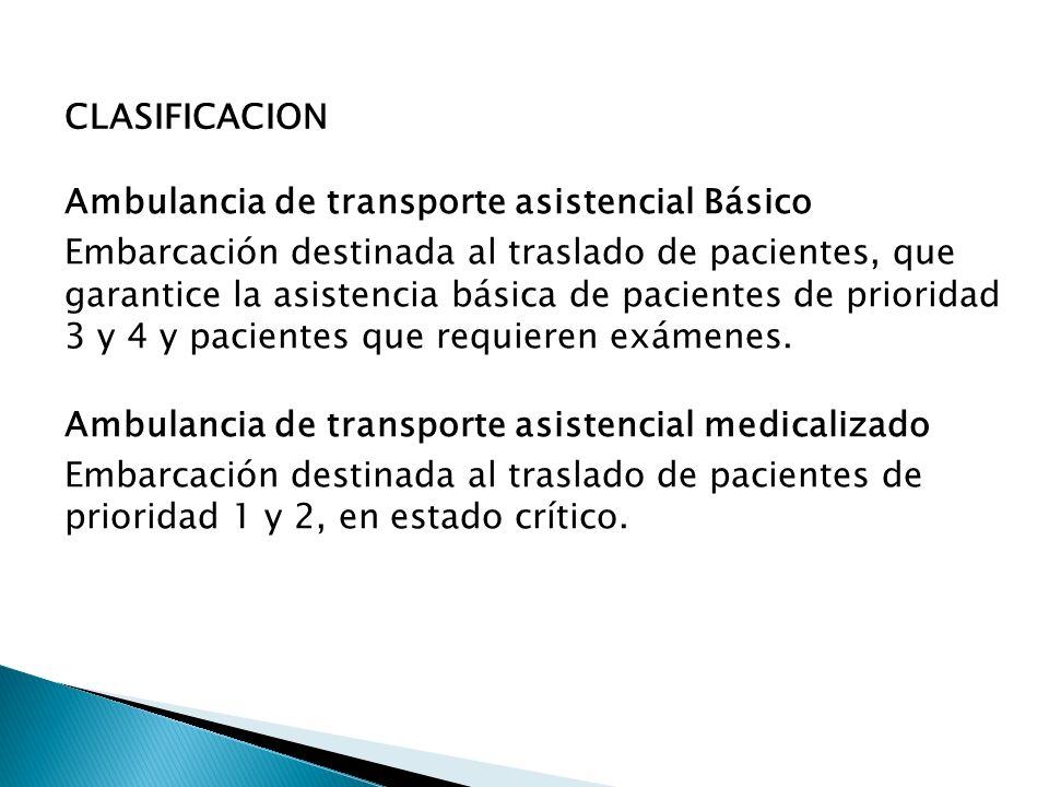 Ambulancia de transporte asistencial Básico Embarcación destinada al traslado de pacientes, que garantice la asistencia básica de pacientes de priorid