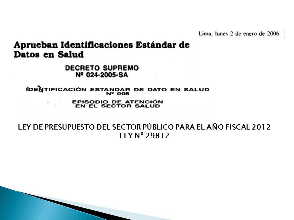 LEY DE PRESUPUESTO DEL SECTOR PÚBLICO PARA EL AÑO FISCAL 2012 LEY Nº 29812