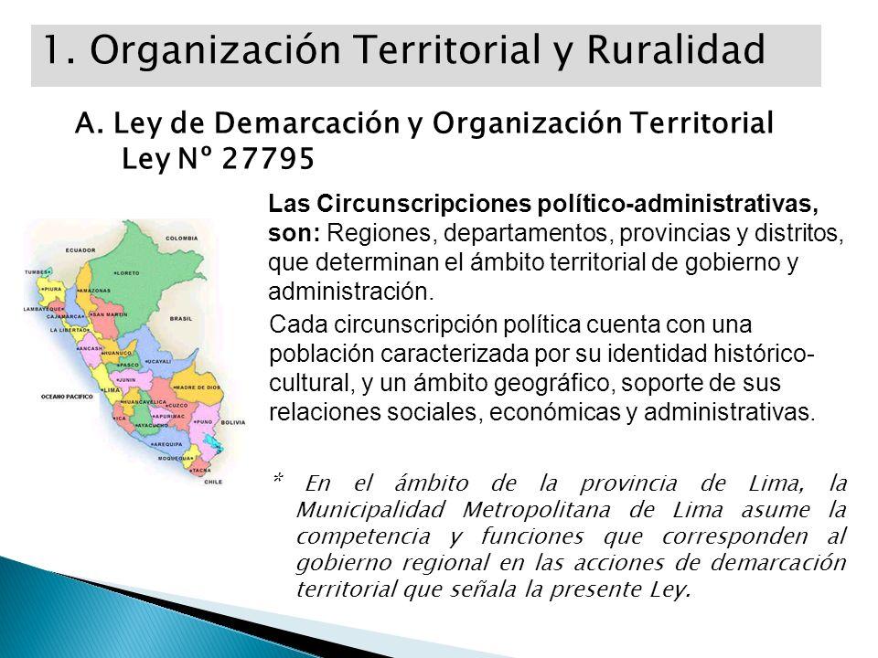 Las Circunscripciones político-administrativas, son: Regiones, departamentos, provincias y distritos, que determinan el ámbito territorial de gobierno