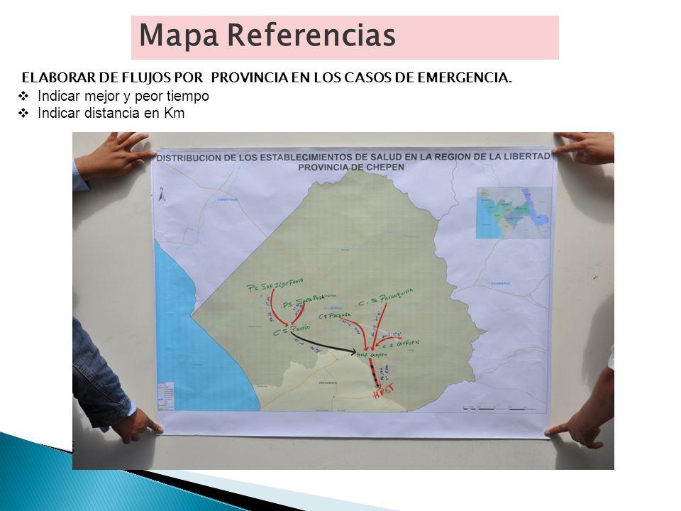 ELABORAR DE FLUJOS POR PROVINCIA EN LOS CASOS DE EMERGENCIA. Indicar mejor y peor tiempo Indicar distancia en Km Mapa Referencias