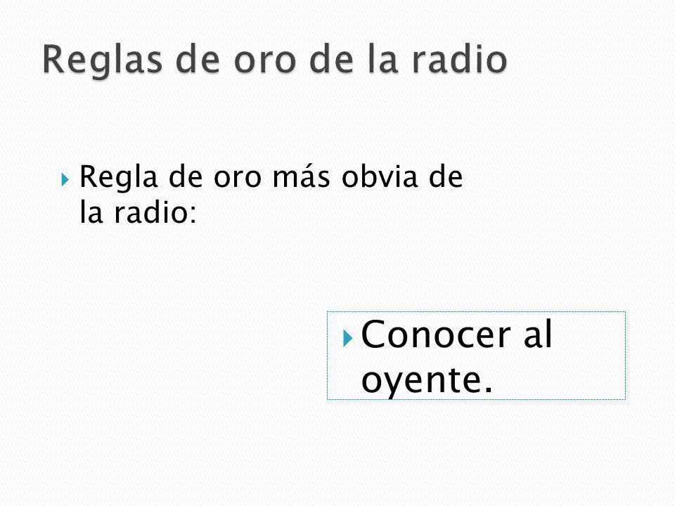 Regla de oro más obvia de la radio: Conocer al oyente.