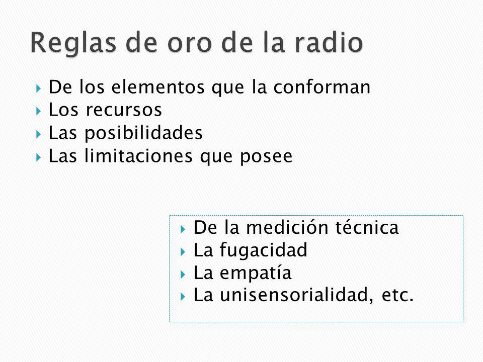 Para aplicar la regla de oro de la piel, Kaplún aconseja que el mensaje de la radio sea: