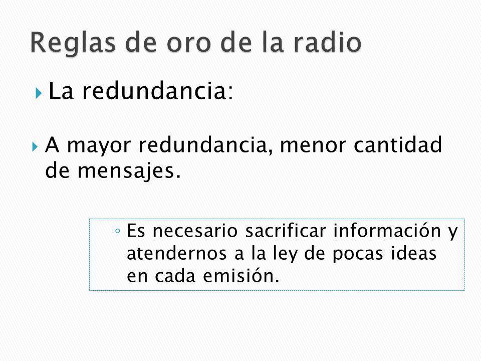 La redundancia: A mayor redundancia, menor cantidad de mensajes.