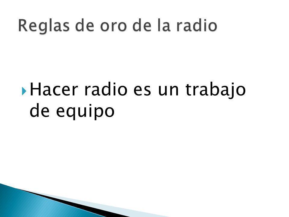Hacer radio es un trabajo de equipo