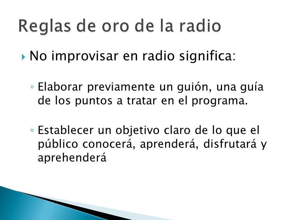 No improvisar en radio significa: Elaborar previamente un guión, una guía de los puntos a tratar en el programa.