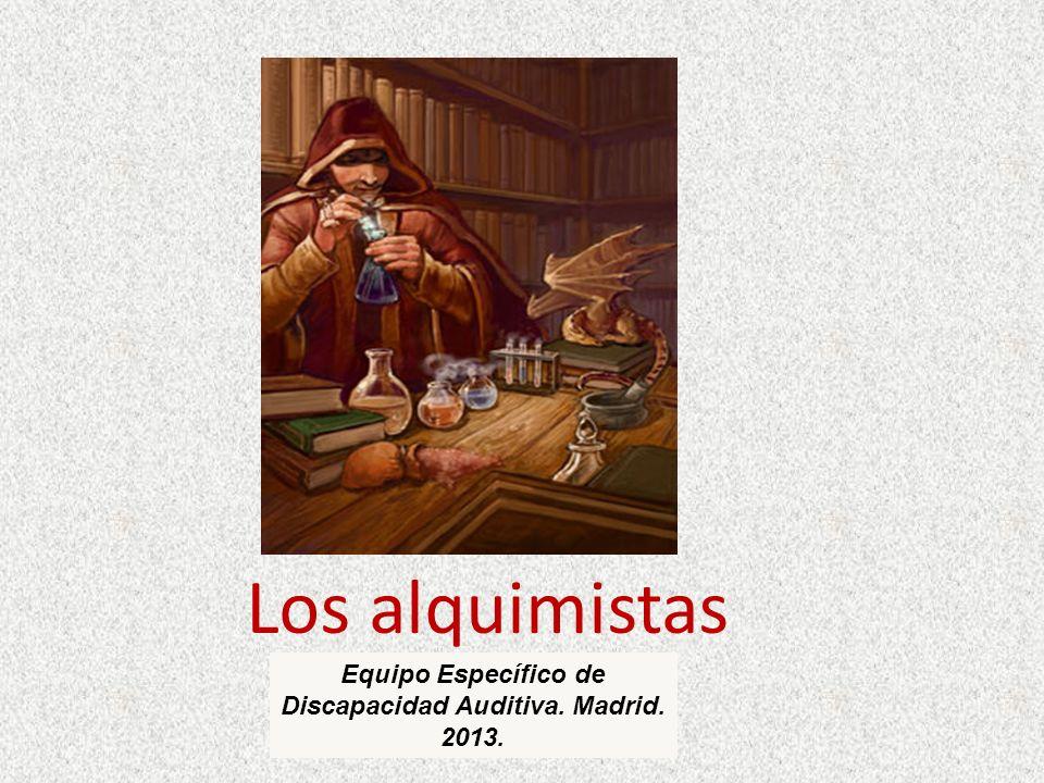 ¿Quiénes son los alquimistas.Los alquimistas ya no existen.