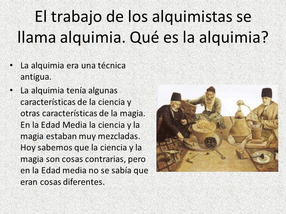 En Europa, después de Paracelso, los alquimistas se dividen en dos grupos: Un grupo trabajó haciendo experimentos científicos.