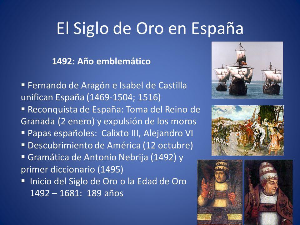 El Siglo de Oro en España Territorios de España con los Reyes Católicos (1469-1516)