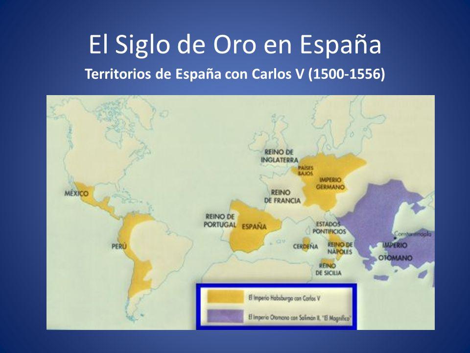 El Siglo de Oro en España Territorios de España con Felipe II (1527-1598)