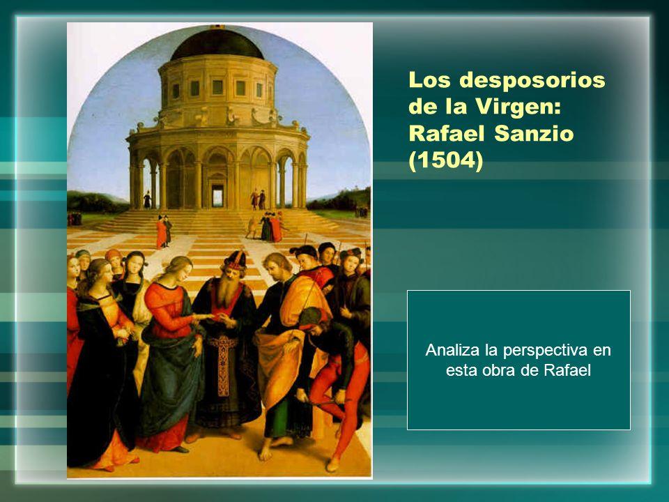 Los desposorios de la Virgen: Rafael Sanzio (1504) Analiza la perspectiva en esta obra de Rafael