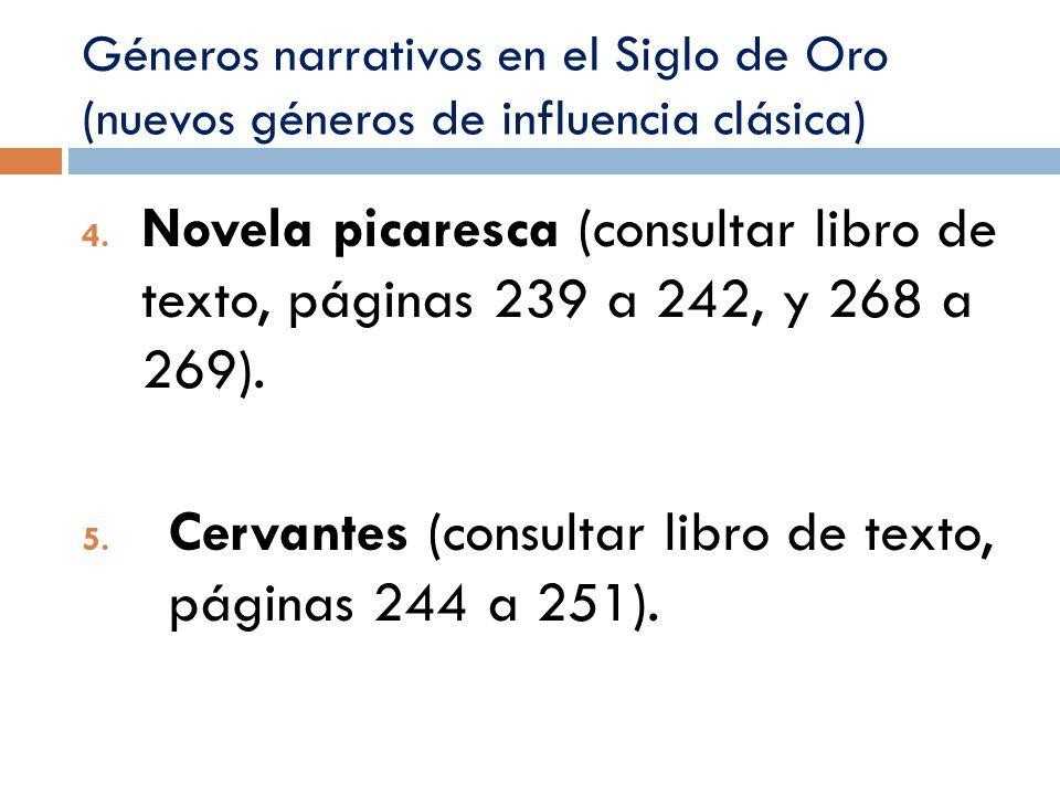 Géneros narrativos en el Siglo de Oro (nuevos géneros de influencia clásica) 4. Novela picaresca (consultar libro de texto, páginas 239 a 242, y 268 a