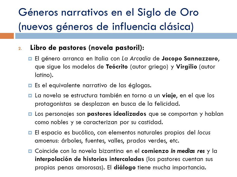 Géneros narrativos en el Siglo de Oro (nuevos géneros de influencia clásica) 2.