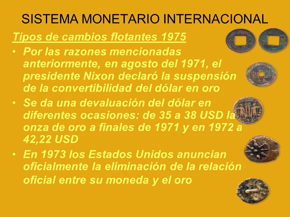 Por lo que: Ahora las monedas nacionales son convertibles en tanto que ellas pueden cambiarse con otras monedas extranjeras.